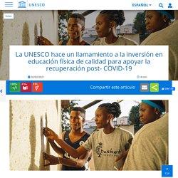 La UNESCO hace un llamamiento a la inversión en educación física de calidad para apoyar la recuperación post- COVID-19