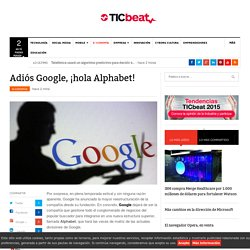 Google ahora se llamará Alphabet