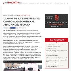LLANOS DE LA BARBARIE: DEL CAMPO ALGODONERO AL ARROYO DEL NAVAJO