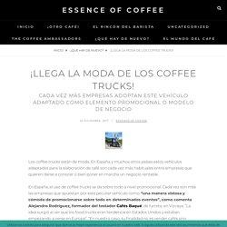 ¡Llega la moda de los coffee trucks! – Essence of Coffee