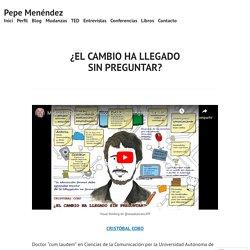 ¿EL CAMBIO HA LLEGADO SIN PREGUNTAR? – Pepe Menéndez