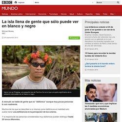 La isla llena de gente que sólo puede ver en blanco y negro - BBC Mundo