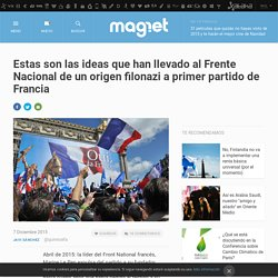 Estas son las ideas que han llevado al Frente Nacional de un origen filonazi a primer partido de Francia
