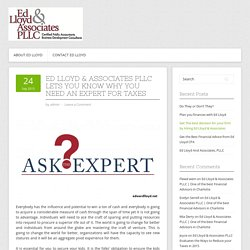 Ed Lloyd & Associates PLLC lets you know Why you Need an Expert for Taxes