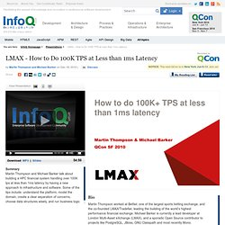 LMAX - How to Do 100K TPS at Less than 1ms Latency