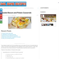 Loaded Bacon and Potato Casserole - Page 2 of 2 - Cool Home Recipes
