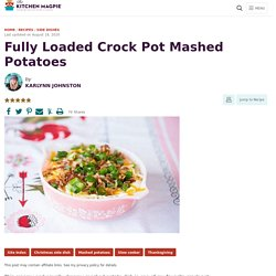 Fully Loaded Crock Pot Mashed Potatoes