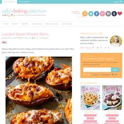 Loaded Sweet Potato Skins. - Sallys Baking Addiction