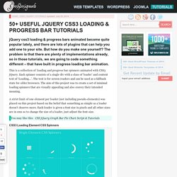 Useful jQuery CSS3 Loading & Progress Bar Tutorials