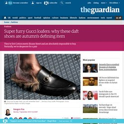 Super furry Gucci loafers: why these daft shoes are autumn's defining item