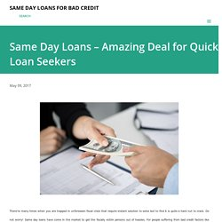 Same Day Loans – Amazing Deal for Quick Loan Seekers