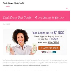 Cash Loans Bad Credit – A-one Source to Borrow