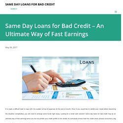 Same Day Loans for Bad Credit – An Ultimate Way of Fast Earnings