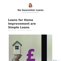 Loans for Home Improvement are Simple Loans