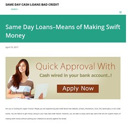 Same Day Loans–Means of Making Swift Money