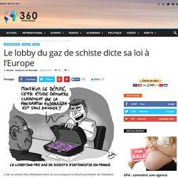 Le lobby du gaz de schiste dicte sa loi à l'Europe