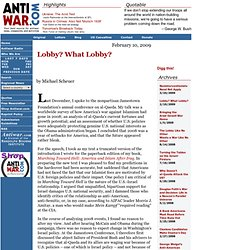 Lobby? What Lobby? - by Michael Scheuer
