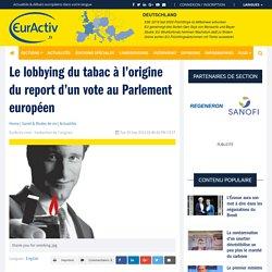 Le lobbying du tabac à l'origine du report d'un vote au Parlement européen – EurActiv.fr