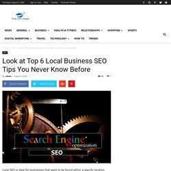 Look at Top 6 Local Business SEO Tips You Never Know Before