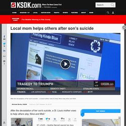 Local mom helps others after son's suicide