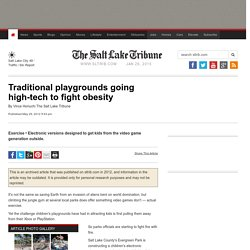 Utah Local News: Traditional Playgrounds Going High-Tech