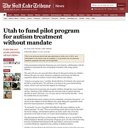 Utah to fund pilot program for autism treatment without mandate