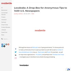 Localeaks: A Drop-Box for Anonymous Tips to 1400 U.S. Newspapers