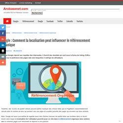 Google : Comment la localisation peut influencer le référencement organique