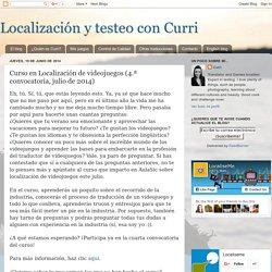 Localización y testeo con Curri: Curso en Localización de videojuegos (4.ª convocatoria, julio de 2014)
