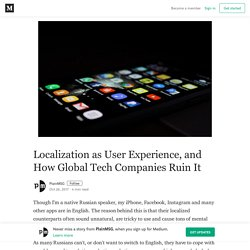 Localization as User Experience, and How Global Tech Companies Ruin It