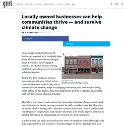 Locally owned businesses can help communities thrive — and survive climate change