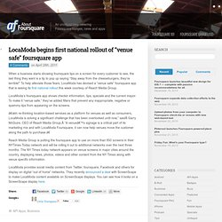 "LocaModa begins first national rollout of ""venue safe"" foursquare app"