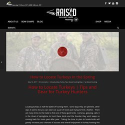 How to Locate Turkeys in the Spring - Raised Hunting