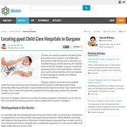 Locating good Child Care Hospitals in Gurgaon