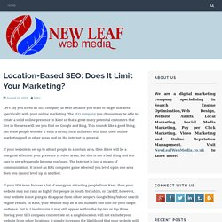 Location-Based SEO: Does It Limit Your Marketing?