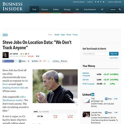 "Steve Jobs On Location Data: ""We Don't Track Anyone"""