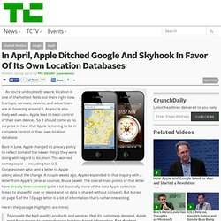 In April, Apple Ditched Google And Skyhook In Favor Of Its Own Location Databases