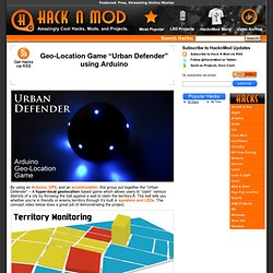 "Geo-Location Game ""Urban Defender"" using Arduino"