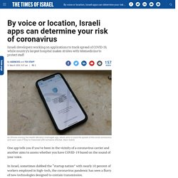 By voice or location, Israeli apps can determine your risk of coronavirus