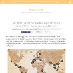 Location-Guide für digitale Nomaden: die besten Orte zum Leben und Arbeiten