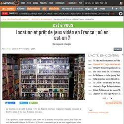 Location et prêt de jeux vidéo en France : où en est-on ? - Ça risque de changer.