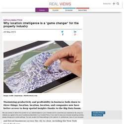 Why location intelligence is a 'game changer' for the property industry