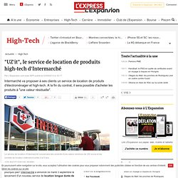 """UZ'it"", le service de location de produits high-tech d'Intermarché"