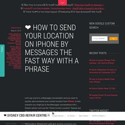 ❤ How to Send Your Location on iPhone by Messages the Fast Way with a Phrase - ❤️ Sydney CBD Repair Centre □