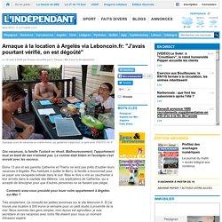 """Arnaque à la location à Argelès via Leboncoin.fr: """"J'avais pourtant vérifié, on est dégoûté"""""""