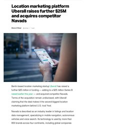 Location marketing platform Uberall raises further $25M and acquires competitor Navads