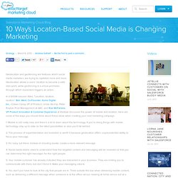 10 Ways Location-Based Social Media is Changing Marketing