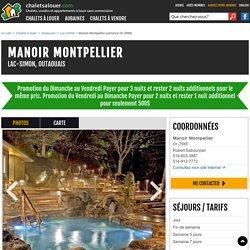"""Location du Chalet """"Manoir Montpellier"""" à Lac-Simon, Outaouais, Québec, Canada - Or-3988 - Manoir Montpellier"""