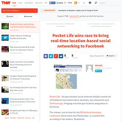 Pocket Life wins race to bring real-time location-based social networking to Facebook