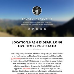 location.hash is dead. Long live HTML5 pushState!